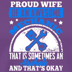 Proud Wife Of An Awesome Mechanic T Shirt - Men's Premium T-Shirt