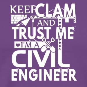 keep calm & i'm a civil engineer shirt - Men's Premium T-Shirt