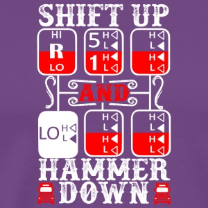 Shift Up And Hammer Down Truck Driver T Shirt - Men's Premium T-Shirt