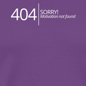 404 - No motivation found! - Men's Premium T-Shirt