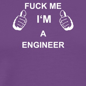 TRUST FUCK ME I M ENGINEER - Men's Premium T-Shirt