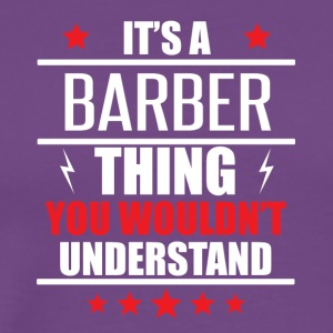 It's A Barber Thing - Men's Premium T-Shirt