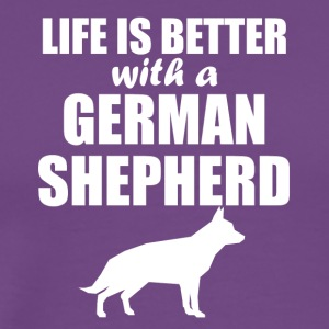 Life Is Better With A German Shepherd - Men's Premium T-Shirt