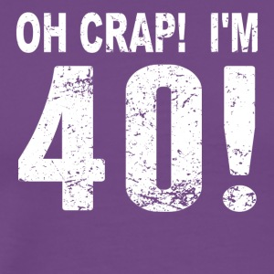 Oh Crap! I'm 40! 40th Birthday - Men's Premium T-Shirt