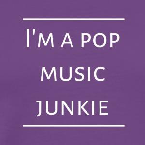 I'm a Pop Music Junkie - Men's Premium T-Shirt