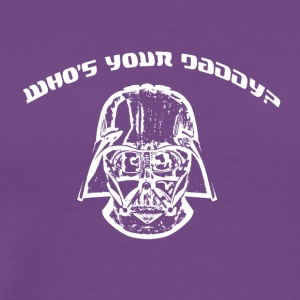 Who Is Your Daddy? - Men's Premium T-Shirt