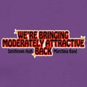 WE'RE BRINGING MODERATELY ATTRACTIVE BACK Smithtow - Men's Premium T-Shirt