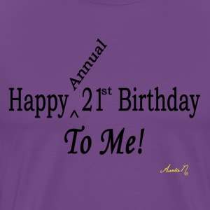0025 Happy (Annual) 21st To Me! - Men's Premium T-Shirt