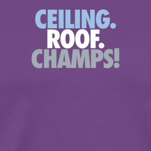 Ceiling Roof Champs - Men's Premium T-Shirt