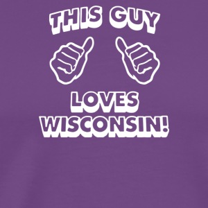 This Guy Loves Wisconsin - Men's Premium T-Shirt