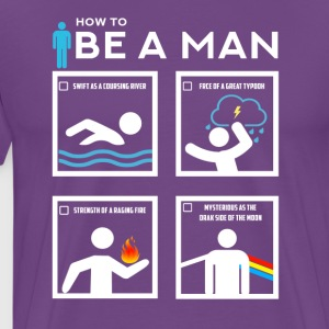 How to Be a Man - Men's Premium T-Shirt