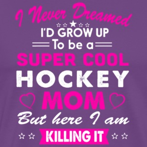 I'd Grow Up To Be A Super Cool Hockey Mom T Shirt