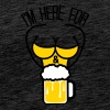 sexy hot cute sex design logo text I 'm here for t - Men's Premium T-Shirt