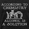Chemistry Alcohol Is A Solution T Shirt - Men's Premium T-Shirt