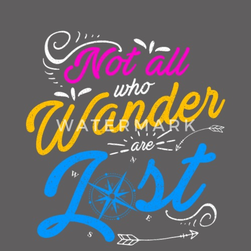 259ecbb1 Not All Who Wander Are Lost Hiking Nature T-Shirt by pepperino ...