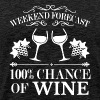 Weekend Forecast 100% Chance Of Wine T Shirt - Men's Premium T-Shirt