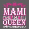 Mami You Are The Queen Happy Mothers Day - Men's Premium T-Shirt