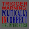 Trigger Warning, Politically Incorrect Girl - Men's Premium T-Shirt