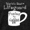 World's Best Lifeguard Fueled By Coffee - Men's Premium T-Shirt