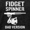 Fidget Spinner Dad Version Funny Fishing Rod - Men's Premium T-Shirt