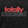 Totally Cucked - Men's Premium T-Shirt