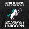 Unicorns Are Awesome Therefore I am A Unicorn - Men's Premium T-Shirt