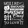 Skilled Enough To Become 911 Dispatcher Shirt - Men's Premium T-Shirt