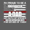 I'm Proud To Be A Firefighter And A Dad T Shirt - Men's Premium T-Shirt