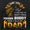 My Fishing Buddy Calls Me DAD T Shirt - Men's Premium T-Shirt