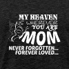 My Heaven Is Wherever You Are Mom T Shirt - Men's Premium T-Shirt