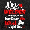 I'm A Welder I Can't Fix Stupid T Shirt - Men's Premium T-Shirt