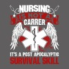 Nursing is a Survival Skill Shirt - Men's Premium T-Shirt