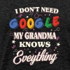 I don't need google My grandma knows everything - Men's Premium T-Shirt