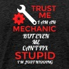 Mechanic Can't Fix Stupid Shirt - Men's Premium T-Shirt