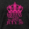Queens Are Born On July 26 - Men's Premium T-Shirt