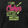 I Turn Cakes Into Art What's Your Superpower - Men's Premium T-Shirt