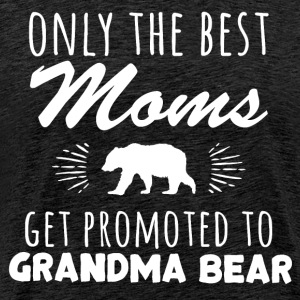 Only The Best Moms Get Promoted To Grandma Bear