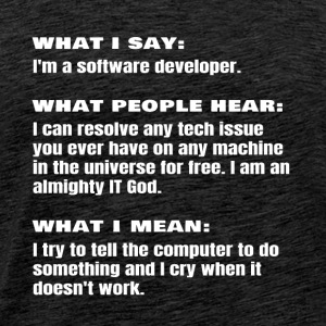 What I Say Funny Software Developer Engineer Coder
