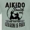 Touch Me Aikido First Lesson Free Shirt - Men's Premium T-Shirt