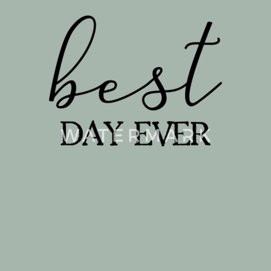 Best Day Ever Womens Shirt Funny Quotes Gift Wife Girlfriend Cute T