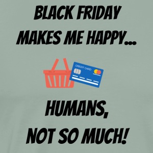 Black Friday makes me happy... Humans, not so much