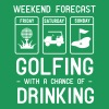 Weekend forecast. Golfing and Drinking - Men's Premium T-Shirt