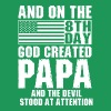 And On The 8th Day God Created Papa And The Devil  - Men's Premium T-Shirt