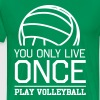 You only live once. Play volleyball - Men's Premium T-Shirt