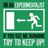 Experimentalist - Try to Keep Up! - Men's Premium T-Shirt
