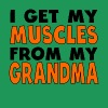 I Get My Muscles From My Grandma - Men's Premium T-Shirt