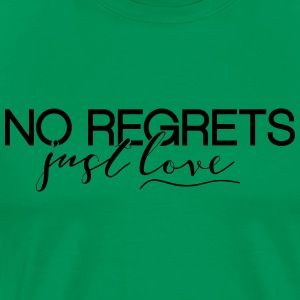 No Regrets. Just Love - Men's Premium T-Shirt