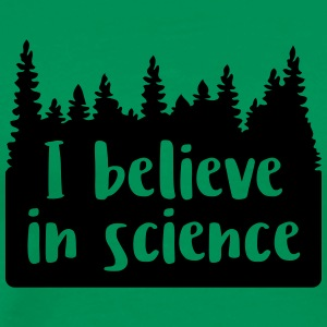 I believe in science - Men's Premium T-Shirt