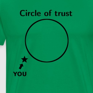 Circle of trust - Circle of Trust - Men's Premium T-Shirt