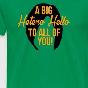 A Big Hetero Hello Orange is the New Black Quote - Men's Premium T-Shirt